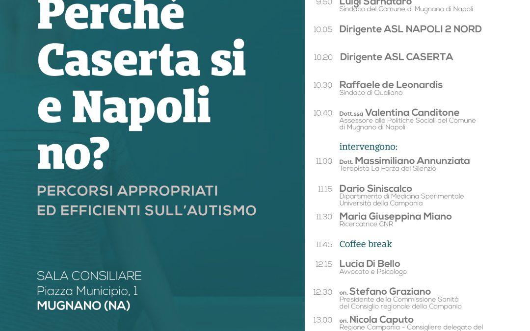 """""""Perché Caserta sì e Napoli no?"""" Percorsi appropriati ed efficienti sull'autismo"""